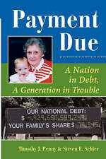 Payment Due: A Nation In Debt, A Generation In Trouble (Dilemmas in American Pol
