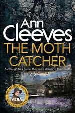 The Moth Catcher Ann Cleeves Book 7 Crime Thriller Vera Stanhope Detective New