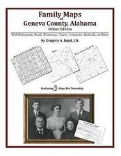 Family Maps of Geneva County, Alabama, Deluxe Edition by Gregory A Boyd J. D.