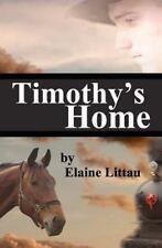 Timothy's Home : Nan's Heritage Series by Elaine Littau (2011, Paperback)
