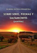 Sobre Seres, Piedras y Saltamontes by Norma Estela Ferreyra (2014, Paperback)