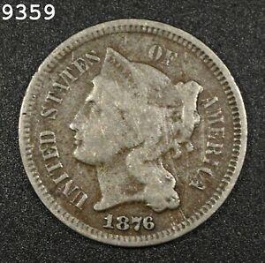 1876 Three-Cent Piece (Nickel) *Free S/H After 1st Item*