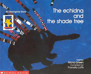 The Echindna and the Shade Tree told by Mona Green PB 1984 1st ed., Out of Print