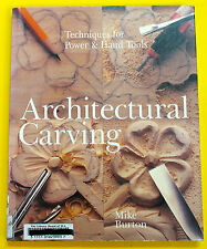 ARCHITECTURAL CARVING Techniques for power and hand tools 2002 Mike Burton