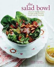 The Salad Bowl: Vibrant & healthy recipes for light meals, lunches, simple sides