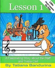 Little Music Lessons for Kids: Lesson 1 : A Fascinating Story about the Staff...