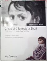 CRISTO SI E' FERMATO A EBOLI DAL LIBRO DI CARLO LEVI AL FILM FRANCESCO ROSI