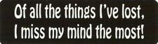 Motorcycle Sticker for Helmets or toolbox #362 Of all the things I've lost, I mi