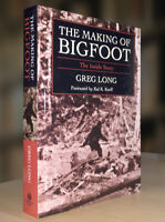 The Making of Bigfoot:The Inside Story by Greg Long (2004 HB + DJ) VG+ Condition