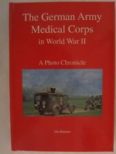 The German Army Medical Corps in World War II - A Photo Chronicle