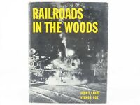 Railroads In The Woods by John T. Labbe & Vernon Goe ©1961 HC Book
