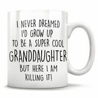 Granddaughter Gifts Funny Granddaughter Gift Granddaughter Mug Granddaughter