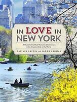 In Love in New York : A Guide to the Most Romantic Destinations in the Greate...