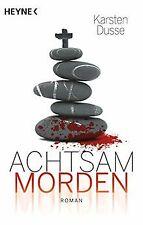 Achtsam morden: Roman von Dusse, Karsten | Buch | Zustand sehr gut