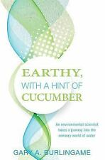 Earthy, with a Hint of Cucumber : An Environmental Scientist's Journey into...