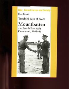 TROUBLED DAYS OF PEACE - Mountbatten & S.E. Asia Command, 1945-46 1st HBdj  VG