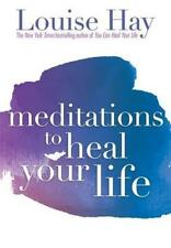 Meditations To Heal Your Life by Louise L. Hay | Paperback Book | 9781561706891