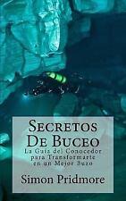 Secretos de Buceo : La Guia Del Conocedor para Transformarte en un Mejor Buzo...