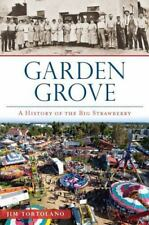 Garden Grove: A History of the Big Strawberry (Paperback or Softback)