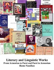 Literary and Linguistic Works From Armenian to Farsi and Farsi to Armenian