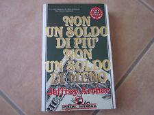 AR238 NON UN SOLDO DI PIU' NON UN SOLDO DI MENO JEFFREY ARCHER 1990