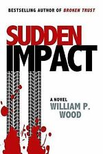 Sudden Impact by William P. Wood (2014, Paperback)