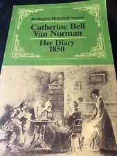 Catherine Bell Van Norman - Her Diary 1850 1981 BURLINGTON ONTARIO