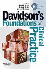 Davidson's Foundations of Clinical Practice, 1e by Scott MD  FRCP, Hazel R., Bl