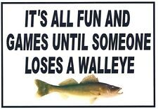Funny Refrigerator Magnet- 3 X 3 1/2 inches - Fun Games Until Lose a Walleye