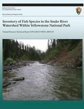 Inventory of Fish Species in the Snake River Watershed Within Yellowstone...