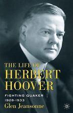 The Life of Herbert Hoover : Fighting Quaker, 1928-1933 by Glen Jeansonne...