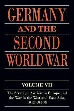 Germany and the Second World War: Volume VII: The Strategic Air War in Europe an