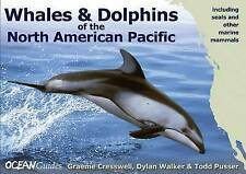 Whales and Dolphins of the North American Pacific: Including Seals and Other Mar