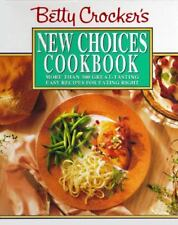 Betty Crocker's New Choices Cookbook: More Than 500 Great-Tasting Easy Recipes f
