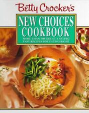 Betty Crocker's New Choices Cookbook: More Than 500 Great-Tasting Easy Recipes