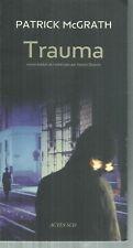 Trauma.Patrick McGRATH . Actes Sud M003