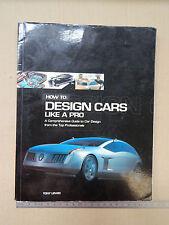 How To Design Cars Like Pro A Comprehensive Guide to Car Design AUTO LIBRO 2003