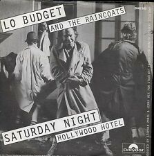 7inch LO BUDGET AND THE RAINCOATS saturday night GERMAN 1981 + PS + INFOBLAT