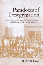 Paradoxes of Desegregation: African American Struggles for Educational Equity in