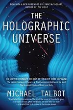 The Holographic Universe: The Revolutionary Theory of Reality by Talbot, Michael