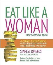 Eat Like a Woman: A 3-Week, 3-Step Program to Finally Drop the Pounds and Feel B