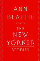 The New Yorker Stories by Ann Beattie (Hardback, 2010)