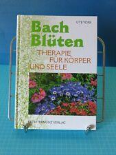 Bach-Blüten Therapie für Körper und Seele von Ute York