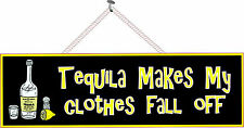 Tequila Makes My Clothes Fall Off Funny Sign with Lemon & Tequila Bottle PM002