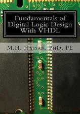 NEW Fundamentals of Digital Logic Design With VHDL by PhD, PE, M.H. Hassan