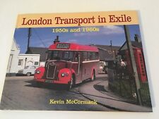 London Transport in Exile 1950's / 1960s' by Kevin McCormack - Hardback Bus Book