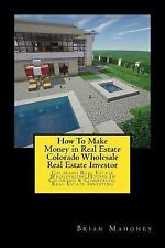 How to Make Money in Real Estate Colorado Wholesale Real Estate Investor :...