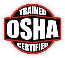 Osha Trained Certified Hard Hat Sticker / Helmet Decal Vinyl Label Safety First