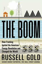 The Boom: How Fracking Ignited the American Energy Revolution and Changed the W