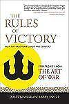 The Rules of Victory: How to Transform Chaos and Conflict - Strategies from the